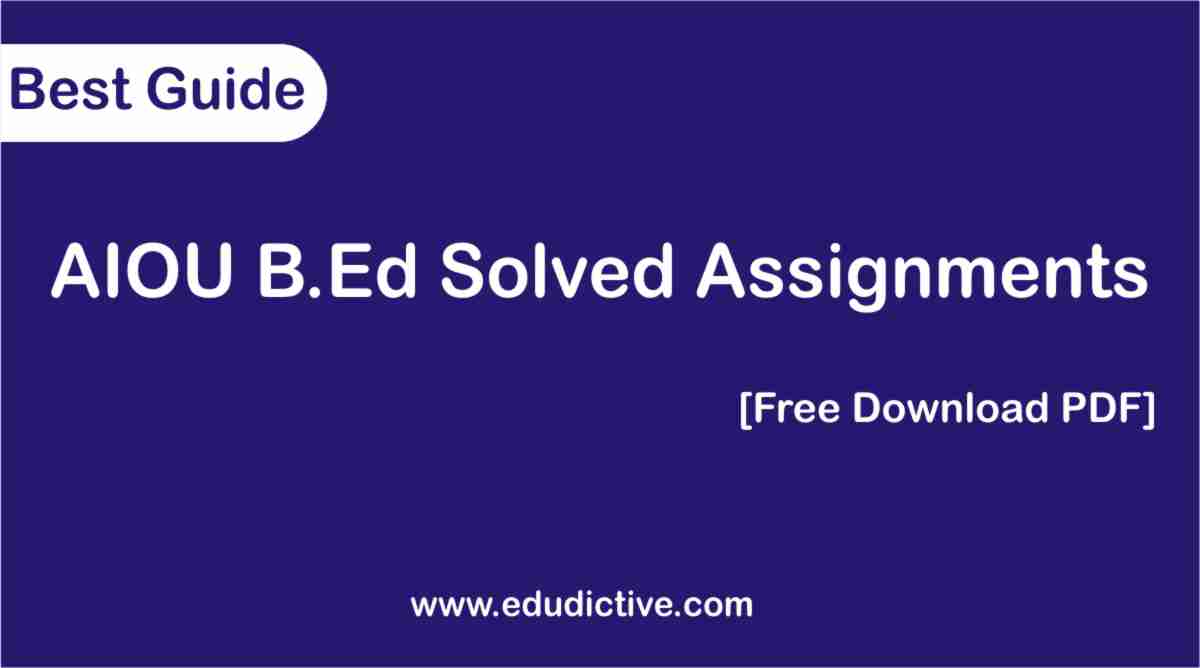 AIOU Solved Assignments BEd PDF free