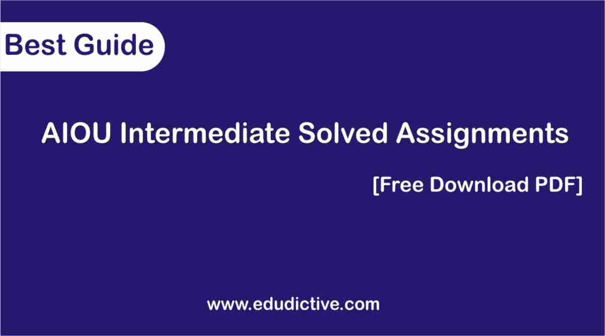 AIOU Solved Assignments FA, Icom (Intermediate)
