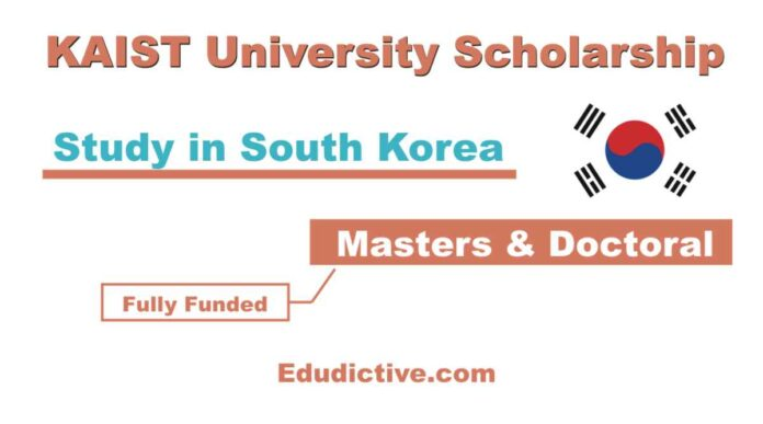 Fully Funded KAIST Scholarship 2021 in South Korea