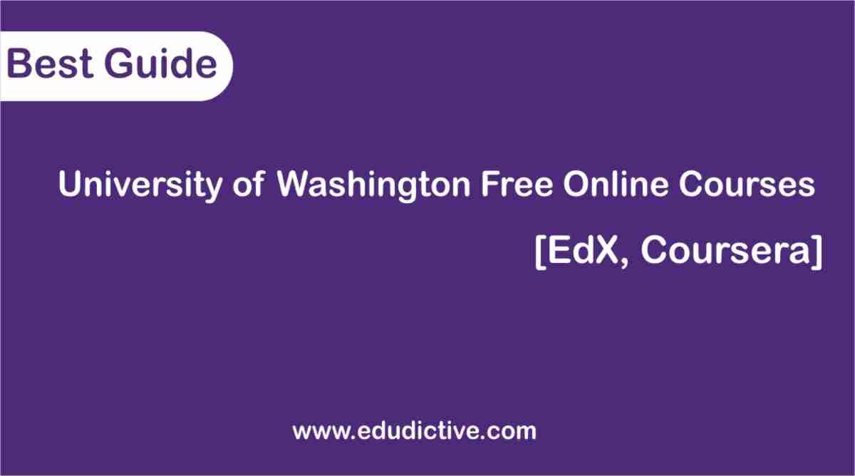 FREE ONLINE COURSES UNIVERSITY OF WASHINGTON edudictive.com