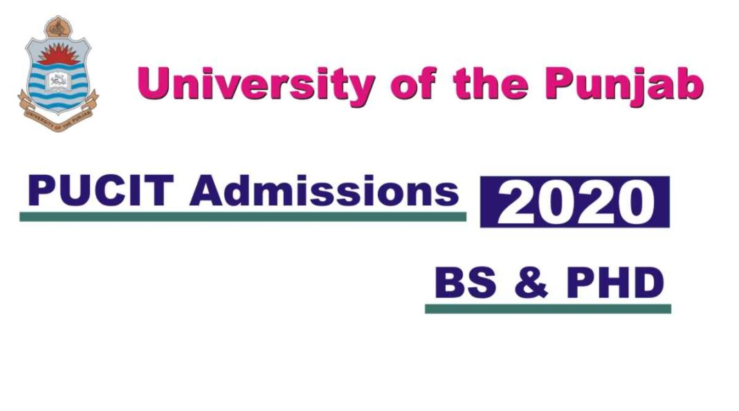 PUCIT Admissions 2020 for BS and PHD Masters