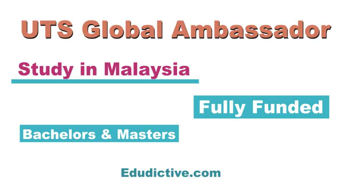 UTS Global Ambassador Scholarship program to study in Malaysia