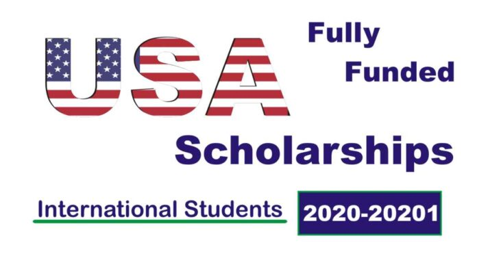 Fully Funded Scholarships in USA for International Students for 2020, 2021