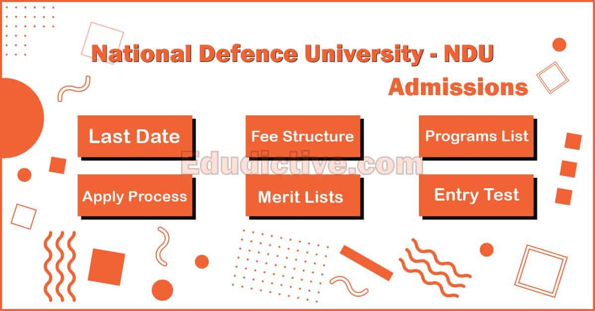 National Defence University NDU Admissions Last Date, Fee Structure, Merit List, Programs, Scholarships and Apply Process
