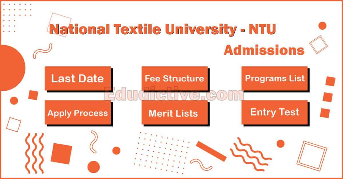National Textile University NTU Admissions (Last Date, Fee, Merit, Required Documents & Apply Process)