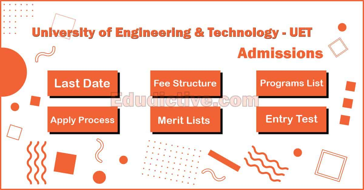 UET Admissions - University Of Engineering And Technology