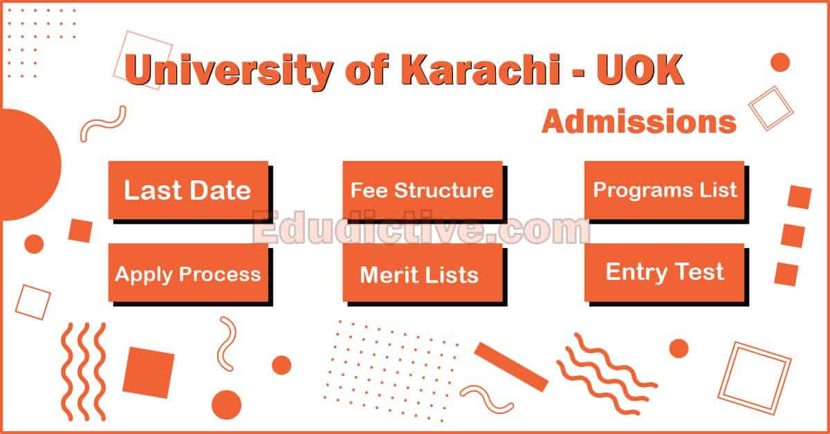 University of Karachi UOK Admissions (Fee Structure, Last Date, Last Year Merit, Eligibility, Programs Offered and Apply Process)