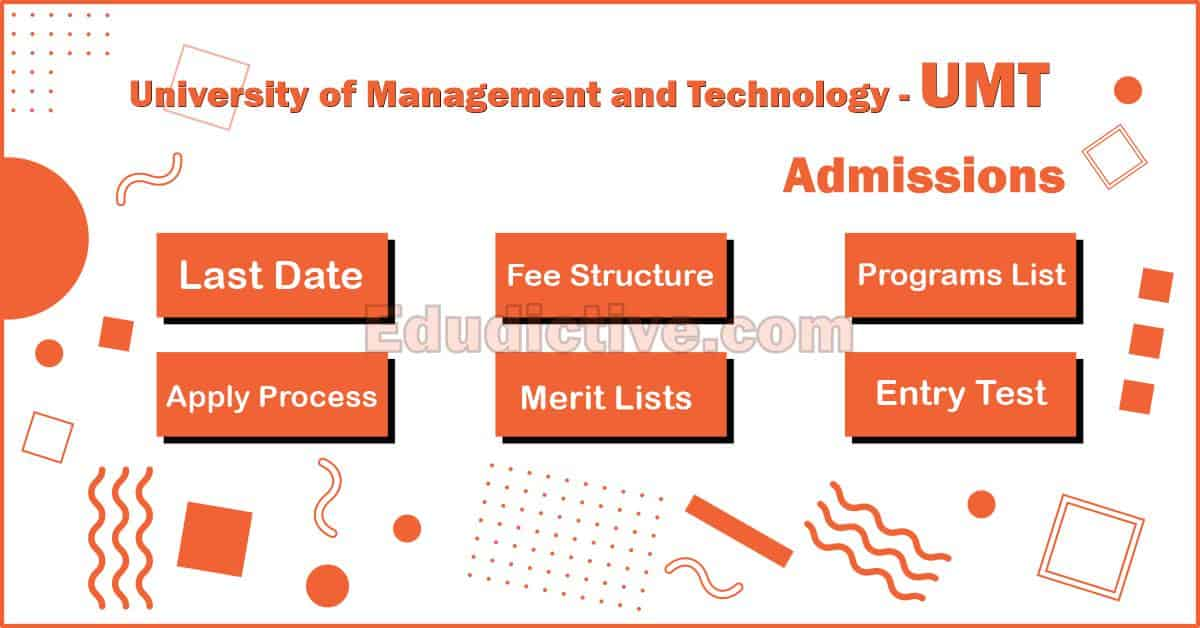 University of Management And Technology UMT Admissions (Last Date, Fee Structure, Merit List, Aggregate and Programs Offered)