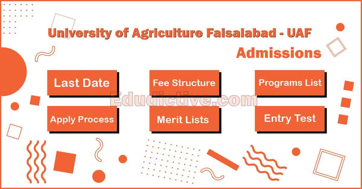 University of Agriculture Faisalabad UAF Admissions (Fee, Last Date, Merit, Programs Offered and Apply Process)